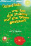 ... wer hat die Rubine auf die Wiese gestreut?: Eine lyrische Reise durch die Vielseitigkeit des Lebens - Gerhard Becker