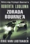 Zdrada Bourne'a - Eric van Lustbader