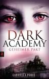 Dark Academy - Geheimer Pakt: Band 1 - Gabriella Poole