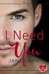 I Need You: HarperImpulse New Adult Romance - Jane Lark