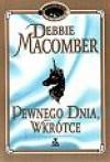 Pewnego dnia, wkrótce - Debbie Macomber