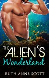 Alien Romance: The Alien's Wonderland: A Sci-fi Alien Warrior Invasion Abduction Romance - Ruth Anne Scott