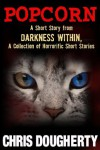 Popcorn, A Short Story from the book: Darkness Within, A Collection of Horrorific Short Stories - Chris Dougherty