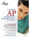 Cracking the AP European History Exam, 2006-2007 Edition (College Test Preparation) - Princeton Review