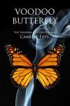 Voodoo Butterfly (Voodoo Butterfly #1) - Camille Faye