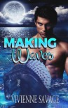 Making Waves (Mythological Lovers) - Vivienne Savage