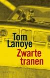 Zwarte Tranen - Tom Lanoye