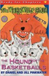 The Werewolf Club Meets the Hound of the Basketballs - Daniel Pinkwater, Jill Pinkwater