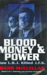 Blood, Money & Power: How L.B.J. Killed J.F.K. - Barr McClellan