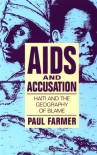AIDS and Accusation: Haiti and the Geography of Blame - Paul Farmer