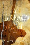 A Breach in Death - Matt Thomas