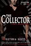 The Collector - Victoria Scott
