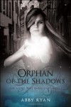 Orphan of the Shadows: The Light and Dark Chronicles - Abby Ryan