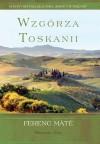 Wzgórza Toskanii - Ferenc Máté