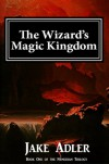 The Wizard's Magic Kingdom (Book One of the Nemedian Trilogy) - Jake Adler