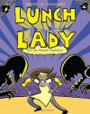 Lunch Lady and the Mutant Mathletes - Jarrett J. Krosoczka