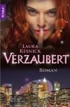 Verzaubert: Roman - Laura Resnick