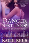 Danger Next Door - Katie Reus