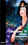 Madame Ti mène l'enquête - Frédéric Lenormand