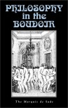 Philosophy in the Boudoir - Marquis de Sade