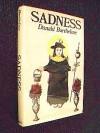 Sadness - Donald Barthelme