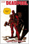 Deadpool - Volume 6: I Rule, You Suck - Daniel Way