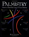 Palmistry: How to Chart the Lines of Your Life - Roz Levine