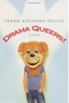 Drama Queers! - Frank Anthony Polito
