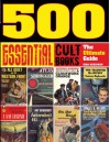 500 Essential Cult Books: The Ultimate Guide - Gina McKinnon, Steve Holland