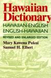 Hawaiian Dictionary: Hawaiian-English, English-Hawaiian - Mary Kawena Pukui;Samuel H. Elbert