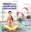 1001 Little Wellbeing Miracles: Simple Secrets for Staying Happy and Relaxed - Esme Floyd