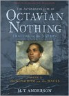 The Astonishing Life of Octavian Nothing, Traitor to the Nation, Volume II: The Kingdom on the Waves -