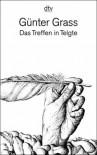 Das Treffen in Telgte. Eine Erzählung und dreiundvierzig Gedichte aus dem Barock (Taschenbuch) - Günter Grass