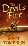 The Devil's Fire: A Pirate Adventure Novel - Matt Tomerlin
