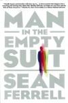 Man in the Empty Suit - Sean Ferrell