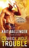 Cowboy Wolf Trouble - Kait Ballenger