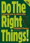 Do the Right Things! - Pushpinder Khaneka