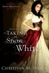 The Taking of Snow White (Forever Taken, #1) - Christian M. Darcy