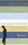Solo Para Hombres - Shaunti Feldhahn, Jeff Feldhahn, Shaunti