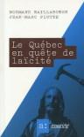 Le Québec en quête de laïcité - Jean-Marc Piotte, Normand Baillargeon
