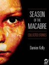 Season of the Macabre - Damien Kelly