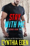Stay With Me (Lazarus Rising) (Volume 3) - Cynthia Eden