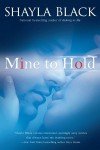 Mine to Hold  - Shayla Black