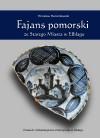 Fajans pomorski ze Starego Miasta w Elblągu - Mirosław Marcinkowski