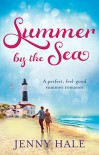 Summer by the Sea: a perfect, feel-good summer romance - Jenny Hale