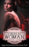 Strongheart's Woman: A Romance set in the Daniel's Fork Universe (Before Daniel's Fork Book 1) - Zeecé Lugo