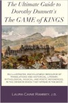 The Ultimate Guide to Dorothy Dunnett's The Game of Kings - Laura Caine Ramsey