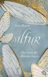 Silfur - Die Nacht der silbernen Augen - Nina Blazon, Felicitas Horstschäfer