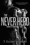 The Never Hero - T. Ellery Hodges