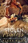 Stolen Princess (Princess Series Book 2) - Alexa Riley